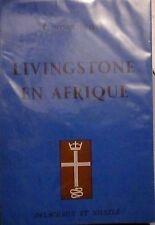 NORTHCOTT (C.). Livingstone en Afrique. Delachaux et Niestlé. 1960.