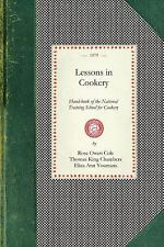 Cooking in America: Lessons in Cookery : Hand-Book of the National Training...