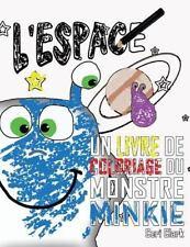Minkie Monster: L' Espace : Un Livre de Coloriage du Monstre Minkie by Ceri...