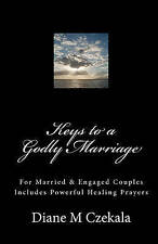 Keys to a Godly Marriage: For Married and Engaged Couples  Includes Prayers for