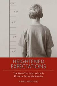 Heightened Expectations: The Rise of the Human Growth Hormone Industry in: New