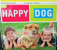 Happy Dog: Soothing Music for Your Favorite Canine DOG NEW! CD,RELAX,CAR HOME