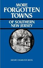 More Forgotten Towns of Southern New Jersey Henry C. Beck (1963 7th Print.) NEW