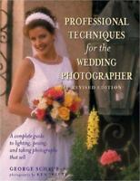 Professional Techniques for the Wedding Photographer: A Complete Guide to Lighti