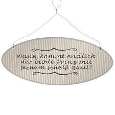 """Schild Holz """" ..wann kommt der Prinz """" 22 x 9 cm Oval mit Metallbügel"""