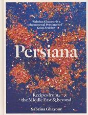 Persiana: Recipes from the Middle East & Beyond by Sabrina Ghayour (Hardback, 2014)