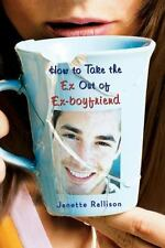 How to Take the Ex Out of Ex-Boyfriend by Janette Rallison SIGNED (2009, Paper