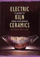 Electric Kiln Ceramics: A Guide to Clays and Glazes, Richard Zakin, Good Book