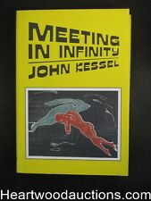 Meeting In Infinity by John Kessel Unread Copy- High Grade