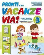 pronti... Vacanze via! vol.3 Libro per le vacanze scuola primaria, EDUCANDO
