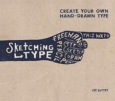 Sketching Type: Create Your Own Hand-Drawn Type by Lee Suttey (Paperback)-H004