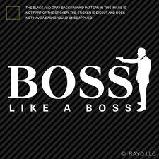 (2x) Like A Boss Sticker Die Cut Self Adhesive Vinyl Decal jdm #2