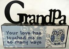 """GRANDPA YOUR LOVE HAS TOUCHED ME IN SO MANY WAYS"" TABLE TOP SIGN CHRISTMAS GIFT"