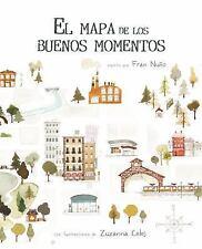 El Mapa de los Buenos Momentos by Fran Nuño (2017, Picture Book)