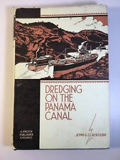 SIGNED 1st Edition Dredging on the Panama Canal John G Claybourn 1931