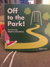 Off to the Park! by Child's Play International Ltd (Novelty book, 2014) USED