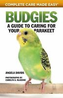Budgies : A Guide to Caring for Your Parakeet by Angela Davids