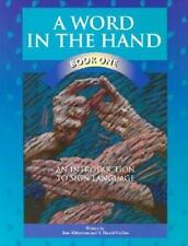 A Word in the Hand Bk. 1 : An Introduction to Sign Language by Jane Kitterman...