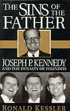 The Sins of the Father: Joseph P.Kennedy and the Dynasty He Founded, Kessler, Ro