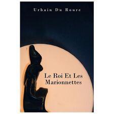 Le Roi et les Marionnettes by Urbain Du Roure (2013, Paperback)