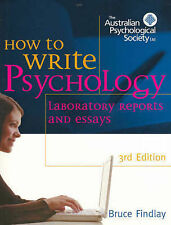How to Write Psychology Laboratory Reports and Essays by Bruce M. Findlay...
