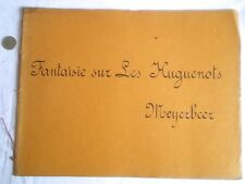 ANCIENNE PARTITION MANUSCRITE LES HUGUENOTS FANTAISIE DE MEYERBEER