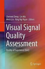 NEW Visual Signal Quality Assessment: Quality of Experience (QoE)