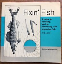 RARE:Fixin' Fish, by Jeffrey Gunderson, Softcover