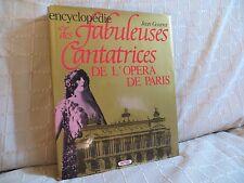encyclopédie des  fabuleuses cantatrices de l'opéra de Paris par Gourret