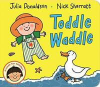 Toddle Waddle by Donaldson, Julia, NEW Book, FREE & Fast Delivery, (Board book)