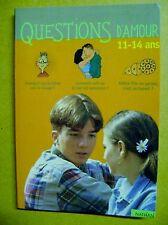 Question d'amour 11 à 14 ans à chaque âge ses questions sur la sexualité /J1