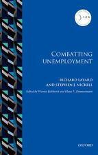 COMBATTING UNEMPLOYMENT - LAYARD, RICHARD/ NICKELL, STEPHEN J./ EICHHORST, WERNE
