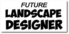 LANDSCAPE DESIGNER FUTURE - Gardener / Garden Themed Vinyl Sticker 28cm x 15cm