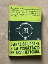 L'ANALISI URBANA E LA PROGETTAZIONE ARCHITETTONICA - Clup 1970 Aldo Rossi