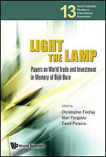 Light The Lamp: Papers On World Trade And Investment In Memory Of Bijit Bora (Wo