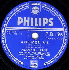 "CLASSIC 1953 #1 FRANKIE LAINE 78 ""ANSWER ME / RAMBLIN' MAN"" UK PHILIPS PB 196 E-"