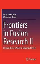 NEW Frontiers in Fusion Research II: Introduction to Modern Tokamak Physics