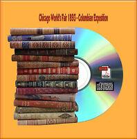 Chicago World's Fair 1893 - Columbian Exposition - 40 HISTORICAL BOOKS ON DVD
