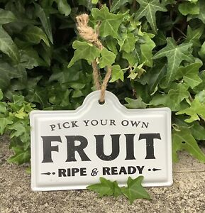 PICK YOUR OWN FRUIT SMALL METAL SIGN HANGING PLAQUE ~ FARMHOUSE SHABBY CHIC