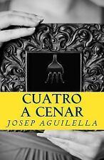Cuatro a Cenar by Josep Aguilella (2015, Paperback)