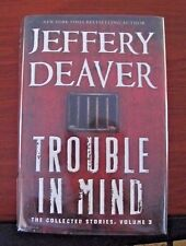 Trouble in Mind - by Jeffery Deaver - 2014 HCDC - First Edition
