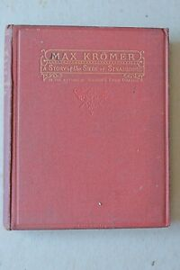 MAX KROMER A STORY OFTHE SEIGE OF STRASBOURG 1875(72?) FIRST EDITION ILLUSTRATED