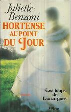 JULIETTE BENZONI HORTENSE AU POINT DU JOUR