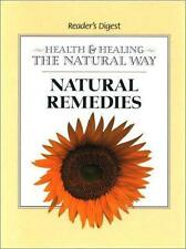 Natural Remedies: Health & Healing the Natural Way, Editors of Reader's Digest,