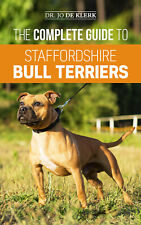 The Complete Guide to Staffordshire Bull Terriers: - Training - Paperback 2019