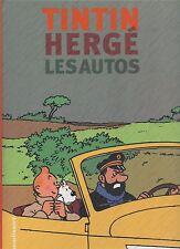 TINTIN Hergé les Autos. Moulinsart janvier 2005. 2e édition