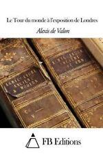 Le Tour du Monde à l'exposition de Londres by Alexis De Valon (2014, Paperback)