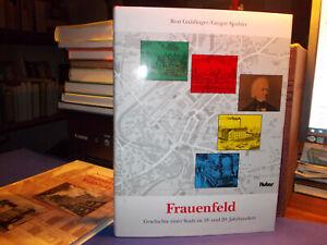 Frauenfeld - Geschichte einer Stadt / Gnädinger Spuhler Chronik Thurgau 1996