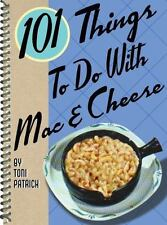 NEW - 101 Things to Do with Mac & Cheese by Patrick, Toni