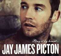 JAY JAMES PICTON Play It By Heart... 2012 CD digipak NEW/SEALED X Factor